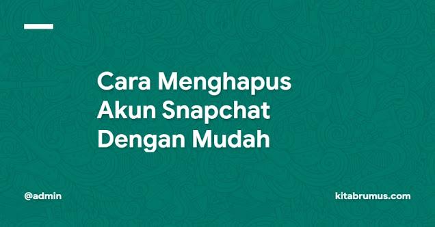 Cara Menghapus Akun Snapchat Dengan Mudah
