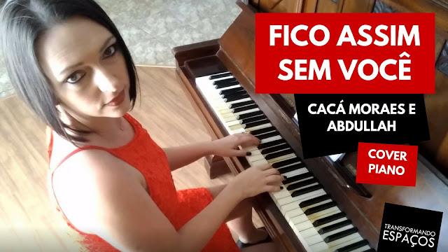 Fico assim sem você - Cacá Moraes e Abdullah | Piano Cover - Edeltraut Lüdtke