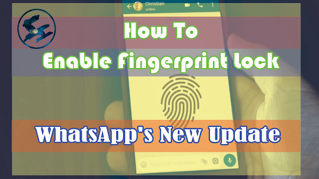 How To Enable Fingerprint Lock On WhatsApp ??