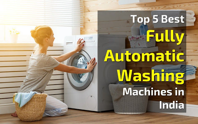 Top 5 Best Fully Automatic Washing Machines in India