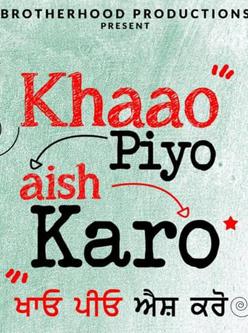 Khaao Piyo Aish Karo Box Office Collection - Here is the Khaao Piyo Aish Karo Punjabi movie cost, profits & Box office verdict Hit or Flop, wiki, Koimoi, Wikipedia, Khaao Piyo Aish Karo, latest update Budget, income, Profit, loss on MT WIKI, Bollywood Hungama, box office india