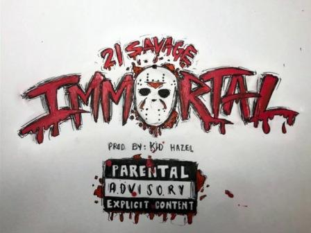 Immortal Lyrics - 21 Savage
