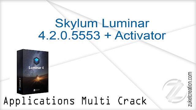 Skylum Luminar 4.2.0.5553 + Activator