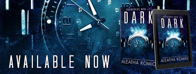 Release Blast: Dark (Dangerous Web Trilogy #2) by Aleatha Romig