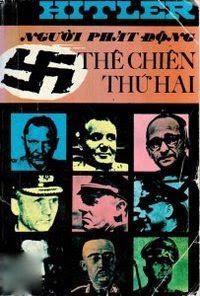 Hitler: Người Phát Động Thế Chiến Thứ Hai - Nhiều Tác Giả