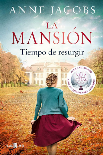 Tiempo de resurgir   La mansión #3   Anne Jacobs   Plaza & Janés