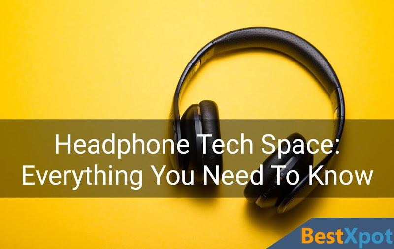 Headphone Tech Specifications