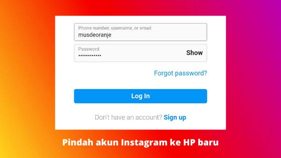 Cara Memindahkan Akun Instagram Lama Ke Hp Baru Musdeoranje Net