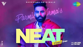 Checkout New Song Neat Lyrics penned by Laddi Chahal and sung by Parmish Verma