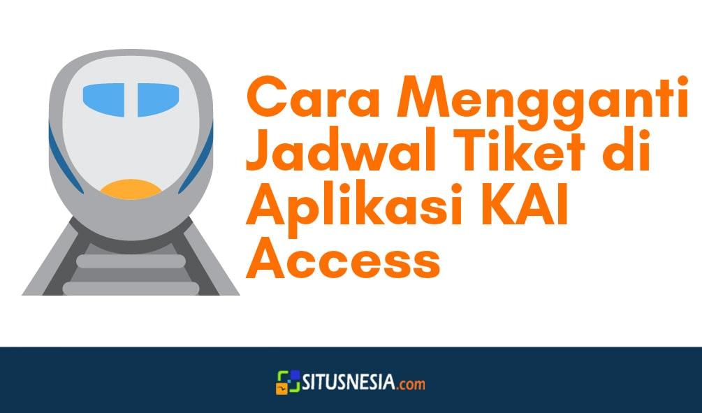 11 Cara Mudah Mengganti Jadwal Tiket Kereta Api di Aplikasi KAI Access