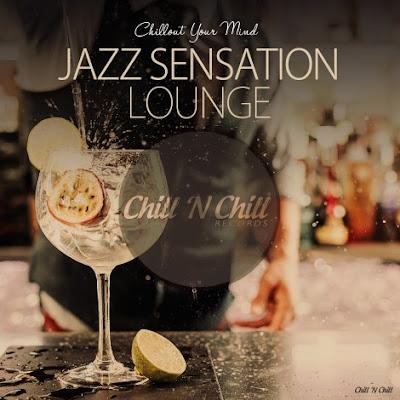 Jazz Sensation Lounge (Chillout Your Mind)(2019)