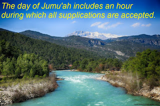 the day of jummah includes an hour during which all supplications are accepted