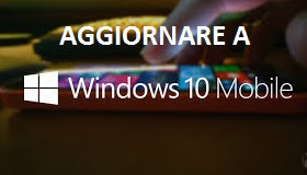 Aggiornare a Windows 10 Mobile