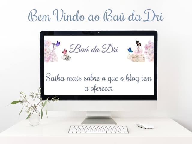 Blog Baú da Dri