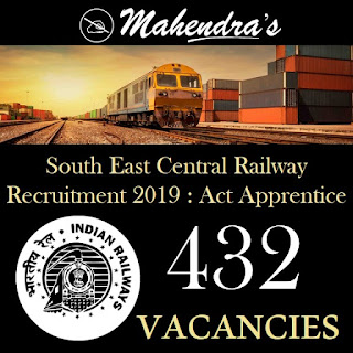 South East Central Railway Recruitment 2019 : Act Apprentice | 432 Vacancies