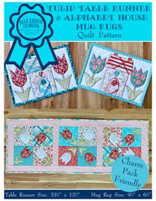 Tulip Table Runner and <br>Alphabet House Mug Rugs <br> Quilt Pattern (BRDQ-007)