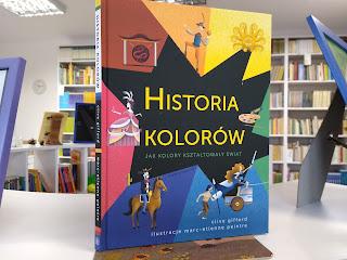 """""""Historia kolorów. Jak kolory kształtowały świat"""" Clive Gifford - recenzja"""