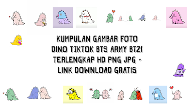 Kumpulan Gambar Foto Dino TIKTOK BTS ARMY BT21 HD PNG JPG Link Download Gratis