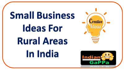 Small-Business-Ideas-For-Rural-Areas-In-India, स्माल-बिज़नेस-आइडियाज-हिंदी, new-business-ideas-in-india