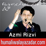 http://www.humaliwalayazadar.com/2017/09/azmi-rizvi-salam-2018.html