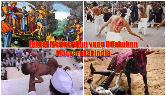 7 Ritual Mengerikan Yang Dilakukan Rakyat India