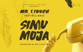 T Touch Ft Bill Nass – Simu Moja