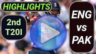 ENG vs PAK 2nd T20I 2021