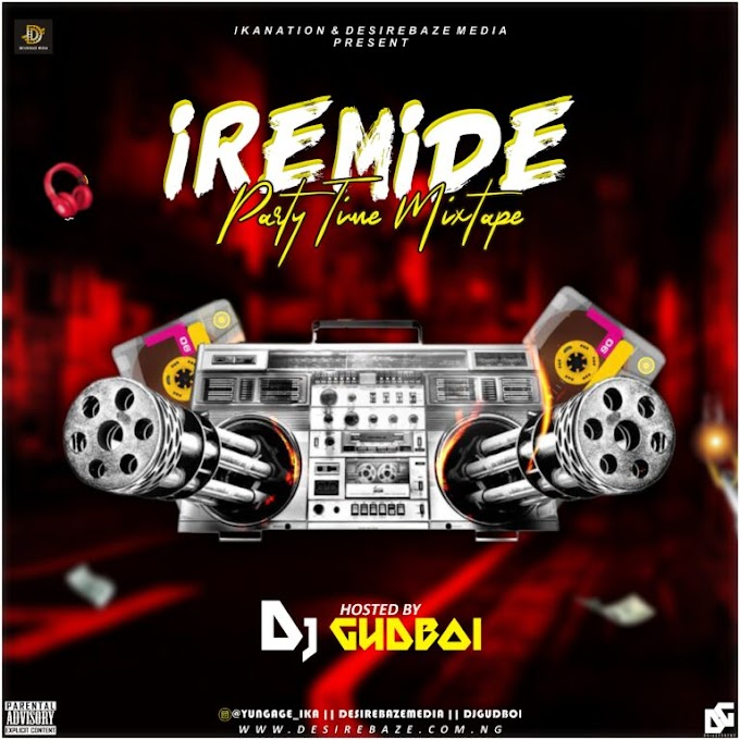 Mixtape: Dj Gudboi – Iremide Party Time Mixtape