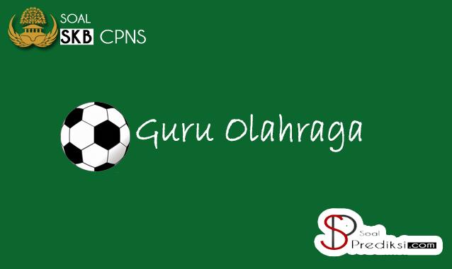 √ Latihan Soal dan Jawaban SKB Guru Olahraga CPNS 2019 (+Pdf)