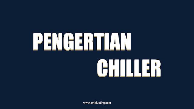Pengertian Chiller