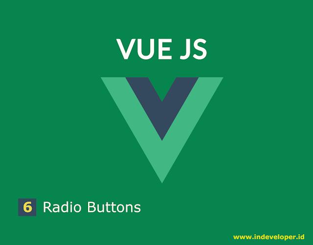 Tutorial Vue Js - Cara Membuat Value Binding pada Radio Button