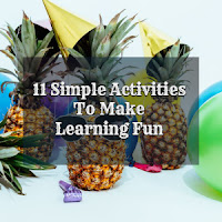11 Simple Activities To Make  Learning Fun