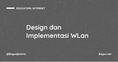 Design dan Implementasi WLAN