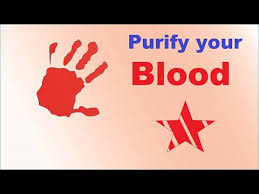 Purify your blood
