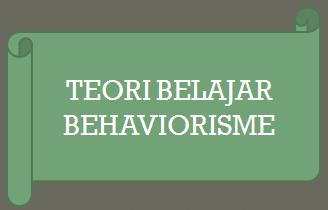 Teori Belajar Behaviorisme