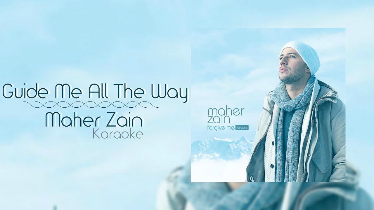 Lirik Lagu Guide Me All The Way - Maher Zain