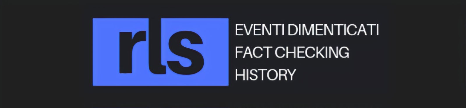 Riscrivere la Storia - Eventi Dimenticati - Fact Checking History