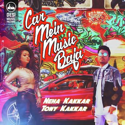 Car Mein Music Baja (2016) - Neha Kakkar