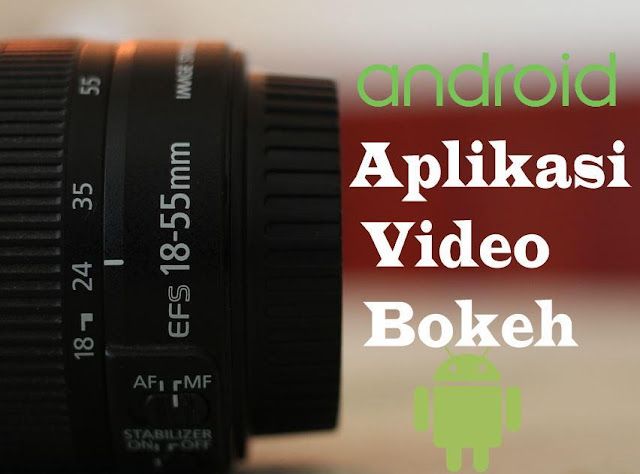 5 Aplikasi Video Bokeh untuk Android Paling Mudah Digunakan
