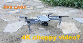 choppy video Mavic Air 2 drone