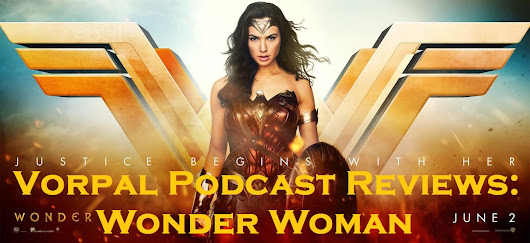 Wonder Woman - Vorpal Podcast