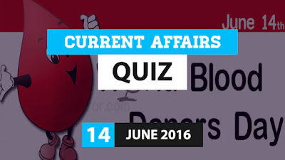 Current Affairs Quiz 14 June 2016