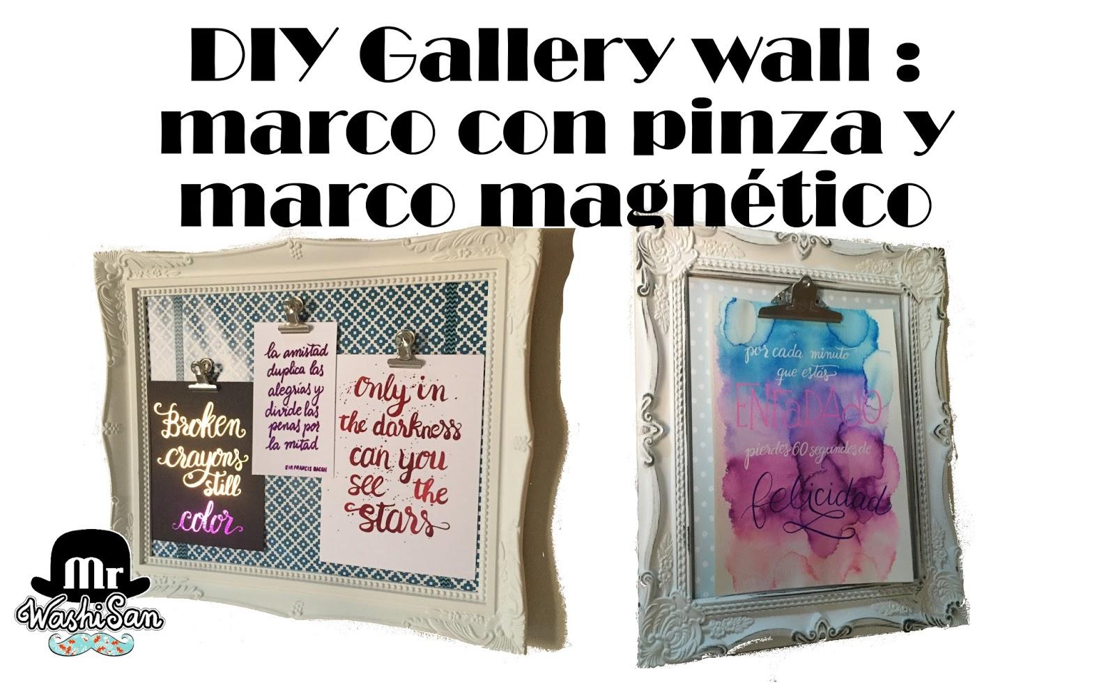 Mr WashiSan: DIY Gallery wall : marco con pinza y marco magnético