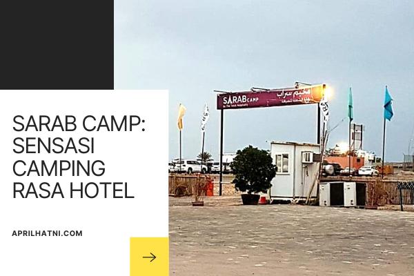 sensasi camping rasa hotel di sarab camp