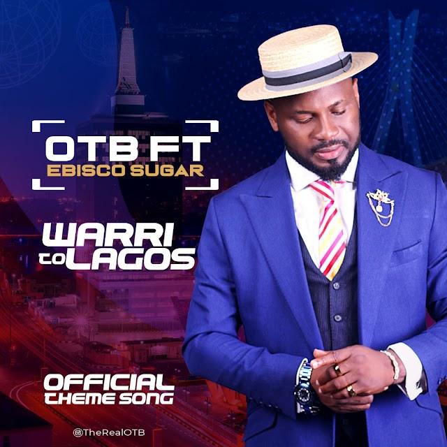 OTB x Ebisco Sugar - Warri To Lagos