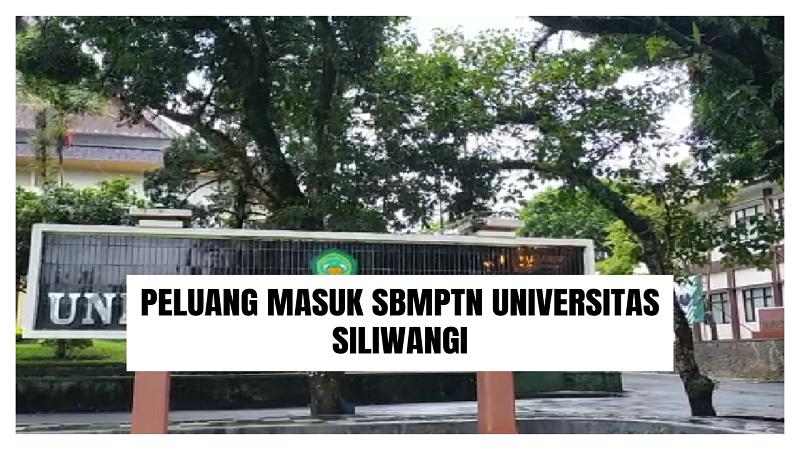 Peluang Masuk SBMPTN UNSIL 2021/2022 (Universitas Siliwangi)