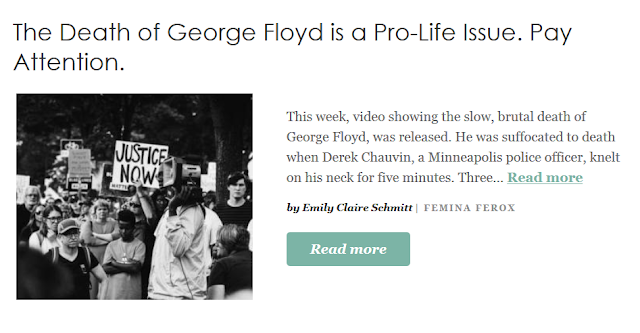 https://www.patheos.com/blogs/feminaferox/2020/05/the-death-of-george-floyd-is-a-pro-life-issue-pay-attention/?utm_source=Newsletter&utm_medium=email&utm_campaign=Best+of+Patheos&utm_content=57