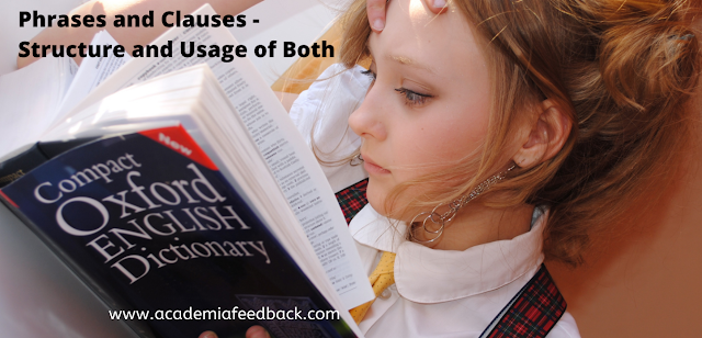 Phrases and Clauses - Structure and Usage of Both