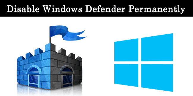 How To Disable Windows Defender Permanently In Windows 10, 8