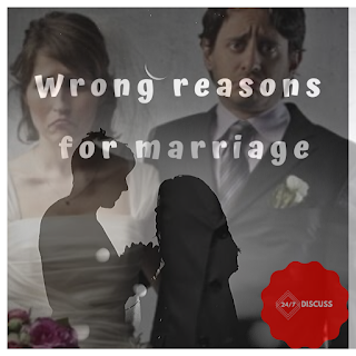 https://www.discuss247.xyz/2019/12/wrong-reasons-for-marriage.html?m=1
